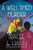 A Well-timed Murder by De Hahn, Tracee © 2018 (Added: 2/7/18)