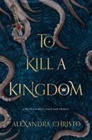 To Kill A Kingdom by Christo, Alexandra © 2018 (Added: 5/31/18)