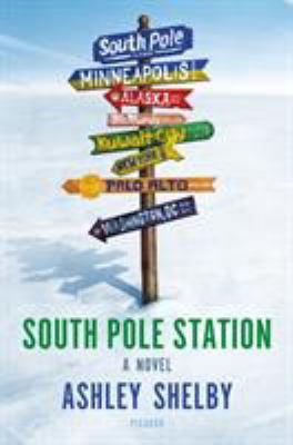 South Pole Station : a novel