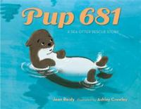 Pup+681++a+sea+otter+rescue+story by Reidy, Jean © 2019 (Added: 5/29/19)