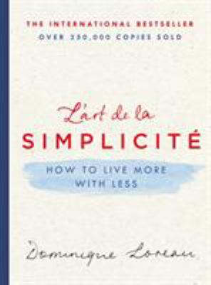 cover of L'Art de la Simplicite: How to Live More with Less