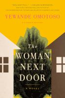 The Woman Next Door by Omotoso, Yewande © 2017 (Added: 2/14/17)