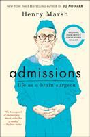 Admissions : Life As A Brain Surgeon by Marsh, Henry © 2017 (Added: 11/9/17)