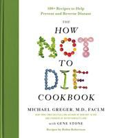 The How Not to Die Cookbook