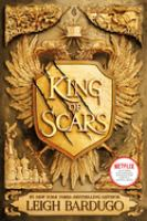 King Of Scars by Bardugo, Leigh © 2019 (Added: 2/25/19)
