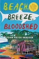 Beach, Breeze, Bloodshed by Keyse-Walker, John © 2017 (Added: 9/14/17)