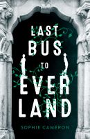 Last Bus To Everland by Cameron, Sophie © 2019 (Added: 8/30/19)