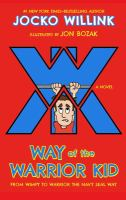 Way+of+the+warrior+kid++from+wimpy+to+warrior+the+navy+seal+way by Willink, Jocko © 2017 (Added: 7/18/17)