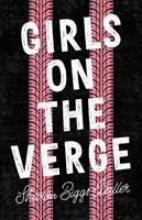Girls On The Verge by Waller, Sharon Biggs © 2019 (Added: 7/25/19)
