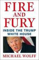 Fire And Fury : Inside The Trump White House by Wolff, Michael © 2018 (Added: 2/1/18)