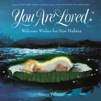 You+are+loved++welcome+wishes+for+new+babies by Tillman, Nancy © 2018 (Added: 11/5/18)