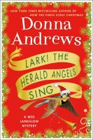 Lark! The Herald Angels Sing : A Meg Langslow Mystery by Andrews, Donna © 2018 (Added: 10/16/18)