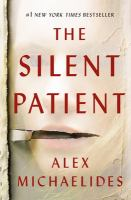 The Silent Patient by Michaelides, Alex © 2019 (Added: 5/13/19)