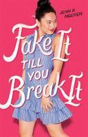 Fake It Till You Break It by Nguyen, Jenn P. © 2019 (Added: 9/6/19)