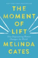 The Moment of Lift: How Empowering Women Changes the World- Debut