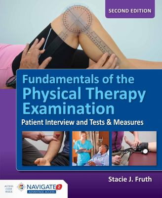 Fundamentals of the Physical Therapy Examination (2nd Ed.)