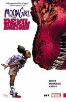 Moon Girl And Devil Dinosaur : Vol.1 : Bff by Montclare, Brandon © 2016 (Added: 5/17/17)