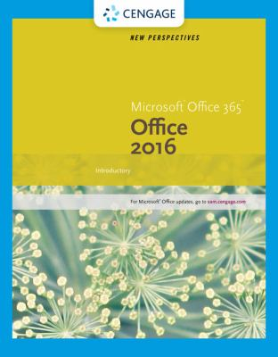 New perspectives Microsoft Office 365 & Office 2016 : introductory