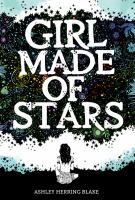 Girl Made Of Stars by Blake, Ashley Herring © 2018 (Added: 5/31/18)