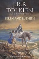 Beren And Lâuthien by Tolkien, J. R. R. (John Ronald Reuel) © 2017 (Added: 7/17/17)