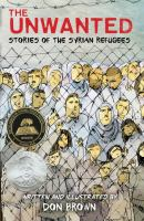 The Unwanted : Stories Of The Syrian Refugees by Brown, Don © 2018 (Added: 10/10/18)