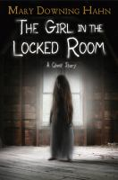 The+girl+in+the+locked+room++a+ghost+story by Hahn, Mary Downing © 2018 (Added: 9/13/18)