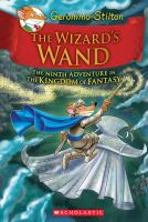 The+wizards+wand++the+ninth+adventure+in+the+kingdom+of+fantasy by Stilton, Geronimo © 2016 (Added: 8/31/16)