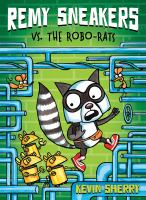 Remy+sneakers+vs+the+robo-rats by Sherry, Kevin © 2017 (Added: 12/5/17)