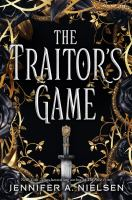 The Traitor's Game by Nielsen, Jennifer A. © 2018 (Added: 3/7/18)