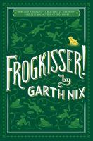 Frogkisser by Nix, Garth © 2017 (Added: 2/28/17)