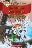 The+ship+of+secrets++the+tenth+adventure+in+the+kingdom+of+fantasy by Stilton, Geronimo © 2017 (Added: 6/27/17)