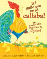 El+gallo+que+no+se+callaba++the+rooster+who+would+not+be+quiet by Deedy, Carmen Agra © 2017 (Added: 7/18/17)