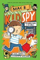 Mac+b+kid+spy+the+impossible+crime by Barnett, Mac © 2019 (Added: 7/15/19)