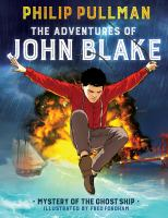The adventures of John Blake : mystery of the ghost ship