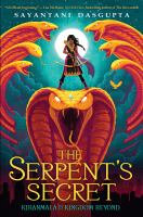 The+serpents+secret by DasGupta, Sayantani © 2018 (Added: 2/7/19)
