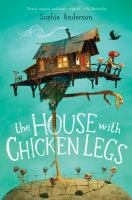 The+house+with+chicken+legs by Anderson, Sophie © 2018 (Added: 10/31/18)