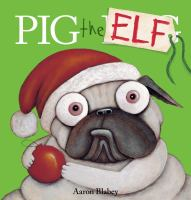 Pig+the+elf by Blabey, Aaron © 2017 (Added: 5/2/19)