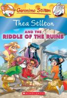 Thea+stilton+and+the+riddle+of+the+ruins by Stilton, Thea © 2018 (Added: 7/11/19)