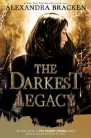 The Darkest Legacy by Bracken, Alexandra © 2018 (Added: 1/7/19)