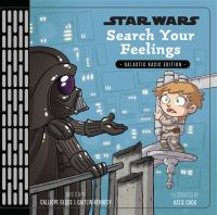 Star+wars+search+your+feelings++galactic+basic+edition by Glass, Calliope © 2018 (Added: 11/1/18)