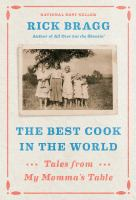 The best cook in the world : tales from my momma's table