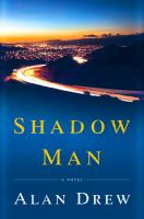Shadow Man : A Novel by Drew, Alan © 2017 (Added: 5/23/17)