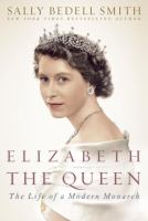 Elizabeth the Queen: Inside the Life of the Modern Monarch