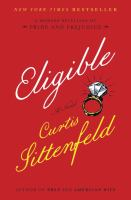 Eligible : A Novel by Sittenfeld, Curtis © 2016 (Added: 4/19/16)