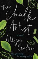The Chalk Artist : A Novel by Goodman, Allegra © 2017 (Added: 6/13/17)