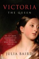 Book cover of Victoria The Queen: An Intimate Biography of the Woman Who Ruled an Empire