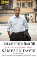 Living And Dying In Brick City : An E.r. Doctor Returns Home by Davis, Sampson © 2013 (Added: 9/9/16)