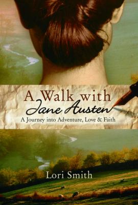 Details about A walk with Jane Austen : a journey into adventure, love, and faith
