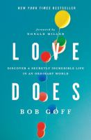 Love Does : Discover A Secretly Incredible Life In An Ordinary World by Goff, Bob © 2012 (Added: 4/5/17)