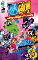 Teen Titans Go!. Their Greatest Hijinks by Fisch, Sholly © 2018 (Added: 1/25/19)